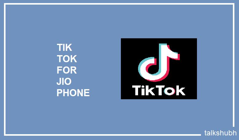 tik tok app download in jio phone